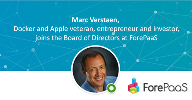 Docker and Apple veteran, entrepreneur and investor Marc Verstaen joins the Board of Directors at ForePaaS