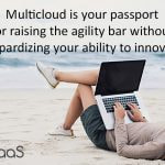 Gain in agility without compromising your innovation using the multicloud