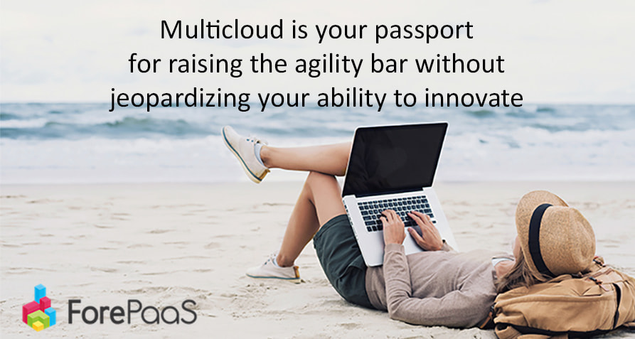 Multicloud is your passport for raising the agility bar without jeopardizing your ability to innovate