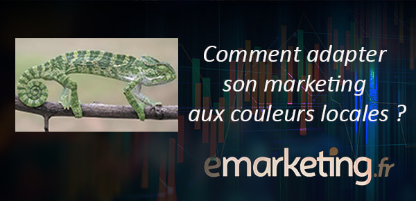 Comment adapter son marketing aux couleurs locales ?