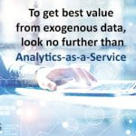 To get best value from exogenous data, look no further than Analytics as a Service